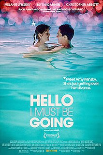 <i>Hello I Must Be Going</i> (2012 film) 2012 film by Todd Louiso