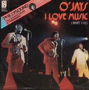 I Love Music (The O'Jays song) - Image: I Love Music O'Jays