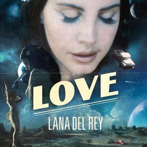 Love (Lana Del Rey song) - Image: Lana Del Rey Love