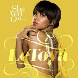 She Ain't Got... - Image: Le Toya She Ain't Got..