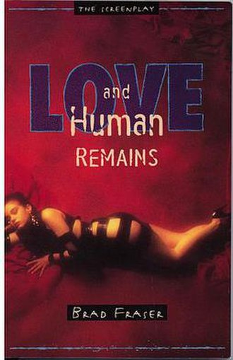 Unidentified Human Remains and the True Nature of Love - 1996 omnibus publication of Brad Fraser's screenplay and original stage play.