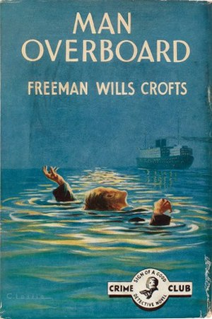 Man Overboard! (Freeman Wills Crofts novel) - First edition (publ. Dodd, Mead and Company)