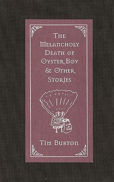 Picture of a book: The Melancholy Death Of Oyster Boy And Other Stories
