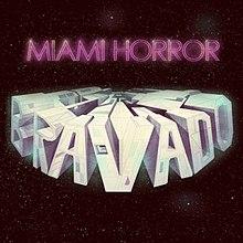 Miami Horror - Bravado