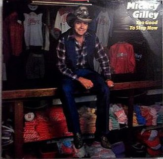 Too Good to Stop Now (album) - Image: Mickey Gilley Too Good to Stop