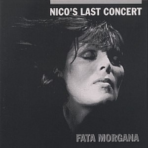 Nico's Last Concert: Fata Morgana - Image: Nicos Last Concert