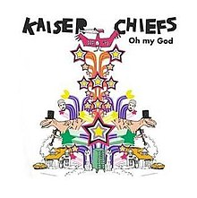 Oh My God Kaiser Chiefs Song Wikipedia