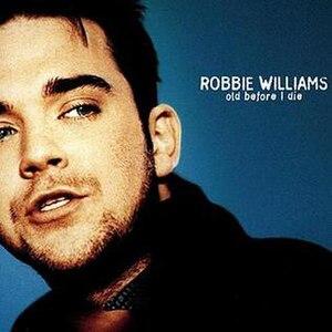 Old Before I Die - Image: Old Before I Die (Robbie Williams single cover art)