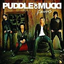 79541e5039191c PuddleOfMudd-Famous.jpg. Studio album by. Puddle of Mudd