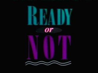 Ready or Not (Canadian TV series) - Title card