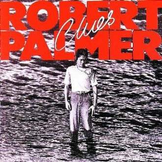 Clues (Robert Palmer album) - Image: Robert Palmer Clues