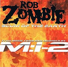 Scum of the Earth by rob zombie.jpg