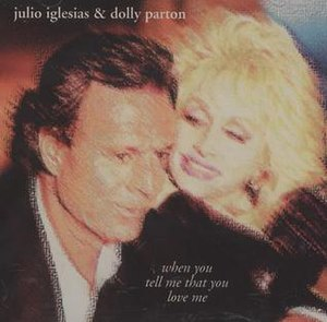 When You Tell Me That You Love Me - Image: Single Cover When You Tell Me That You Love Me Iglesias Parton