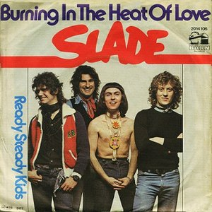 Burning in the Heat of Love - Image: Slade Burning in the Heat of Love 1977 Single German