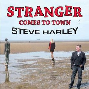 Stranger Comes to Town - Image: Steve Harley Stranger Comes to Town 2010 Album Cover