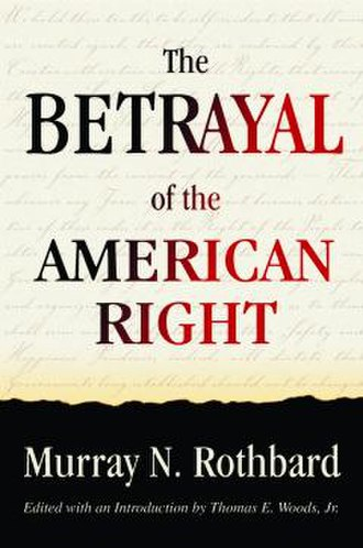 The Betrayal of the American Right - Image: The Betrayal of the American Right