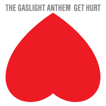 The Gaslight Anthem - Get Hurtpng