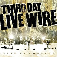 Third-day-live-wire.jpg