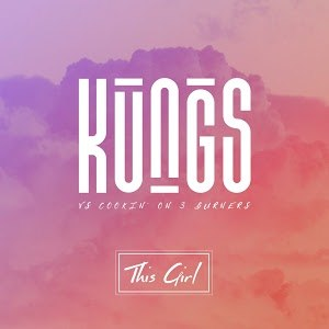 This Girl (Cookin' on 3 Burners song) - Image: This Girl Kungs