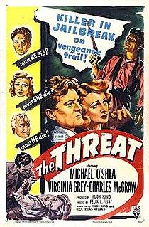<i>The Threat</i> (1949 film) 1949 film by Felix E. Feist