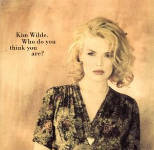 Who Do You Think You Are (Kim Wilde song) - Image: Who do you think you are Kim Wilde
