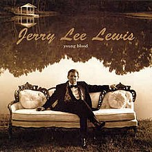 Young Blood Jerry Lee Lewis 1995 Sire.jpg