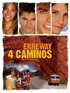 <i>Erreway: 4 caminos</i> 2004 Argentine film directed by Ezequiel Crupnicoff