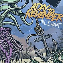 All I Want (A Day to Remember song) - Wikipedia