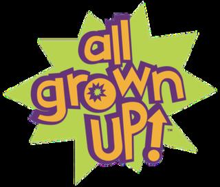 <i>All Grown Up!</i>