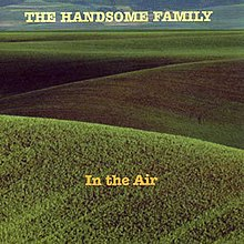 Artist THE HANDSOME FAMILY album IN THE AIR.jpg