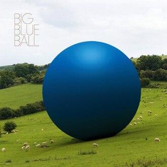Big Blue Ball - Image: Big Blue Ball