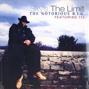 Sky's the Limit (The Notorious B.I.G. song) - Image: Biggieskysthelimit