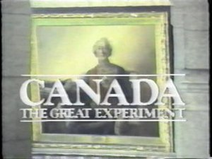 Canada: The Great Experiment