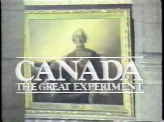 Canada: The Great Experiment - Image: Canada The Great Experiment