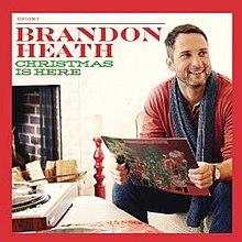 Christmas Is Here.Christmas Is Here Brandon Heath Album Wikipedia