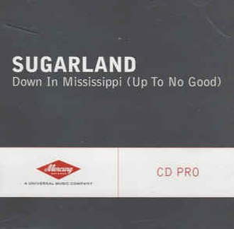 Down in Mississippi (Up to No Good) - Image: Downinmississippi
