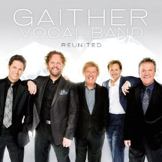 Reunited (Gaither Vocal Band album) - Image: Gaither vocal band reunited