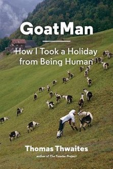 <i>GoatMan: How I Took a Holiday from Being Human</i>