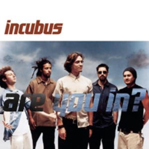 Are You In? - Image: Incubus are you in