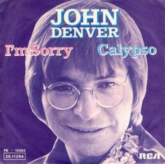 I'm Sorry (John Denver song) - Image: John Denver Im Sorry Calypso