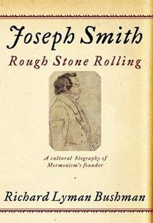 Joseph Smith: Rough Stone Rolling - Image: Joseph Smith Rough Stone Rolling