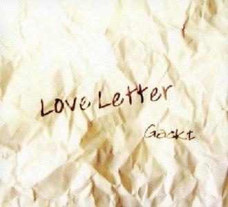 Love Letter (Gackt album) - Image: Love Letter Gackt album coverart