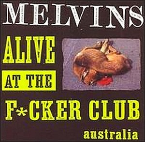 Alive at the Fucker Club - Image: Melvins aatfc