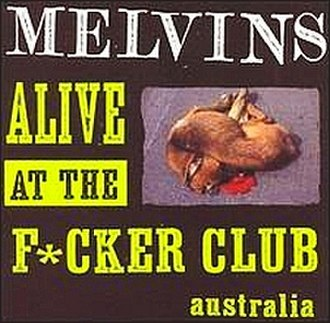 Alive at the Fucker Club - Image: Melvins aatfc