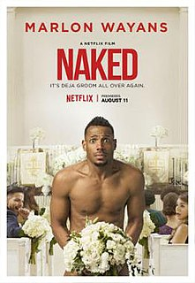 <i>Naked</i> (2017 film) 2017 film by Michael Tiddes
