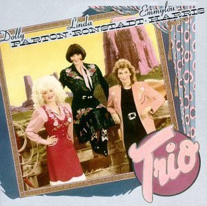 Trio (Dolly Parton, Linda Ronstadt and Emmylou Harris album) - Image: Parton Ronstadt Harris,jpg
