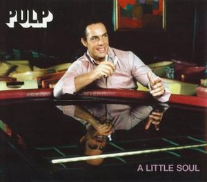 A Little Soul - Image: Pulp A Little Soul