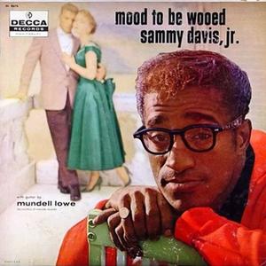 Mood to Be Wooed - Image: Sammydavis wooed