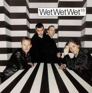 10 (Wet Wet Wet album) - Image: Ten Wets