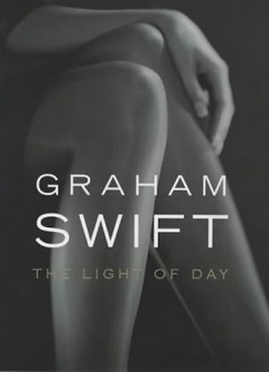 The Light of Day (Graham Swift novel) - First edition